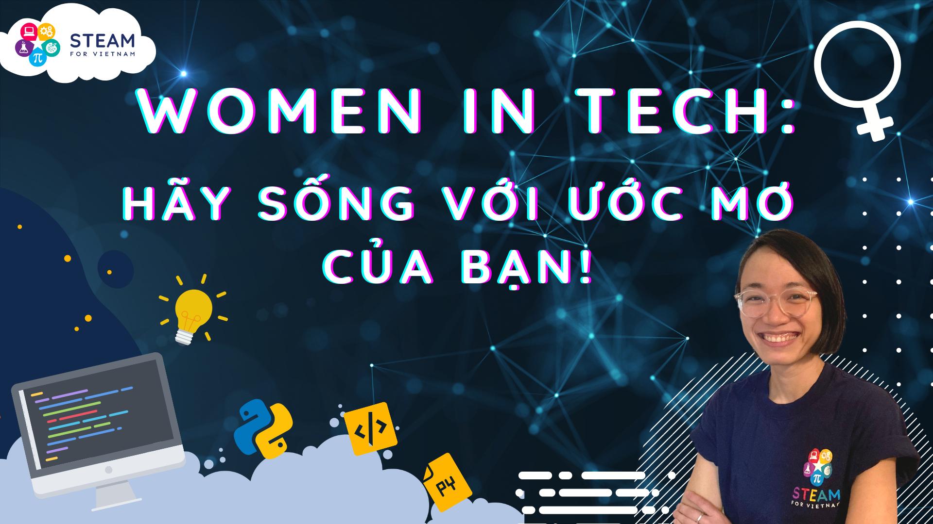 Women in Tech: Hãy sống với ước mơ của bạn!